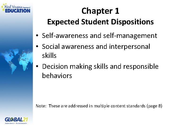 Chapter 1 Expected Student Dispositions • Self-awareness and self-management • Social awareness and interpersonal