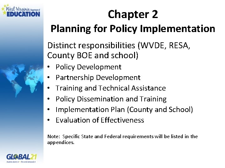 Chapter 2 Planning for Policy Implementation Distinct responsibilities (WVDE, RESA, County BOE and school)