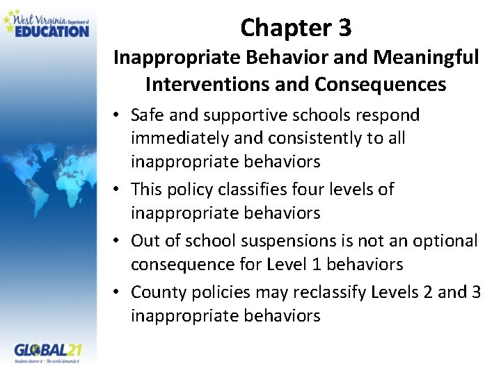 Chapter 3 Inappropriate Behavior and Meaningful Interventions and Consequences • Safe and supportive schools