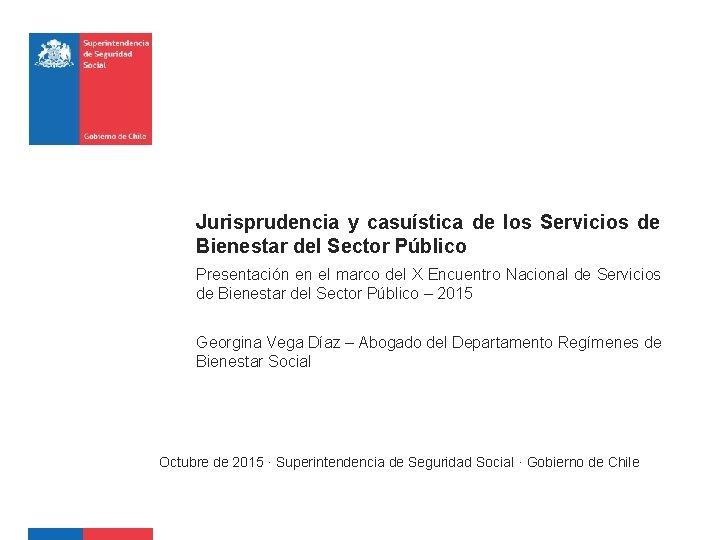Jurisprudencia y casuística de los Servicios de Bienestar del Sector Público Presentación en el
