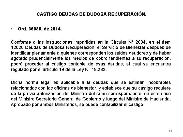 CASTIGO DEUDAS DE DUDOSA RECUPERACIÓN. • Ord. 36086, de 2014. Conforme a las instrucciones