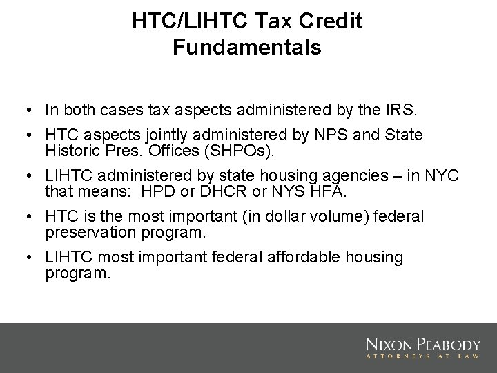 HTC/LIHTC Tax Credit Fundamentals • In both cases tax aspects administered by the IRS.