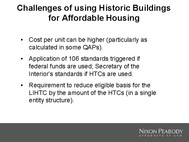 Challenges of using Historic Buildings for Affordable Housing • Cost per unit can be