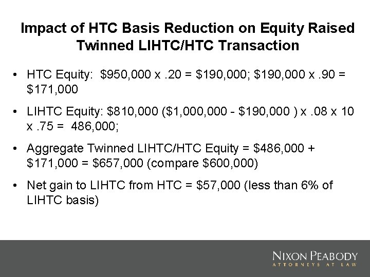 Impact of HTC Basis Reduction on Equity Raised Twinned LIHTC/HTC Transaction • HTC Equity:
