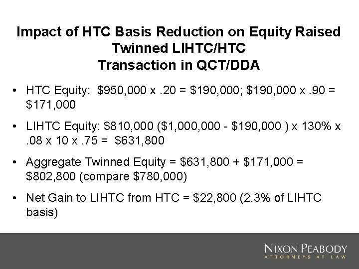 Impact of HTC Basis Reduction on Equity Raised Twinned LIHTC/HTC Transaction in QCT/DDA •
