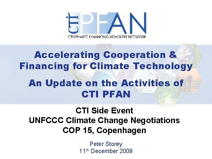 Accelerating Cooperation & Financing for Climate Technology An Update on the Activities of CTI
