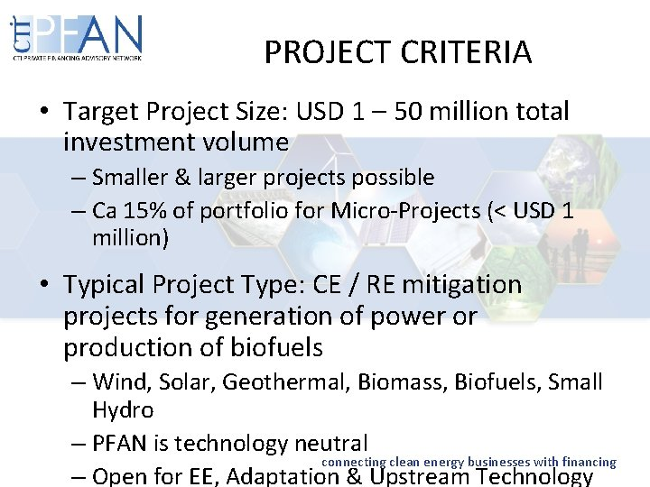 PROJECT CRITERIA • Target Project Size: USD 1 – 50 million total investment volume