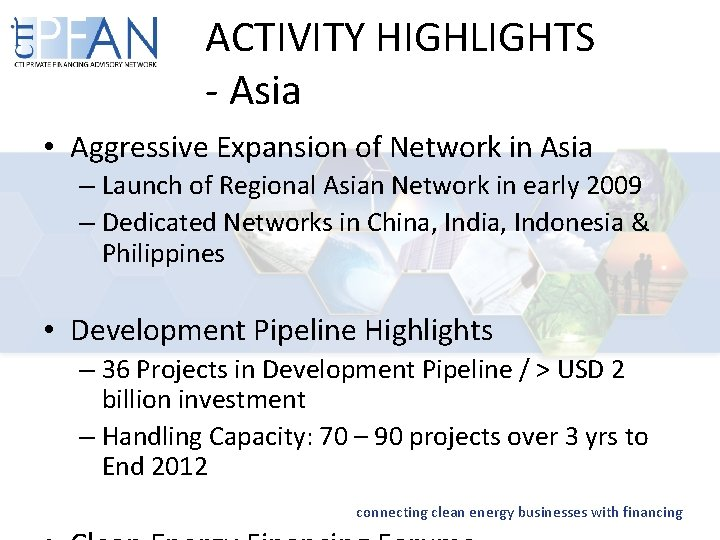 ACTIVITY HIGHLIGHTS - Asia • Aggressive Expansion of Network in Asia – Launch of