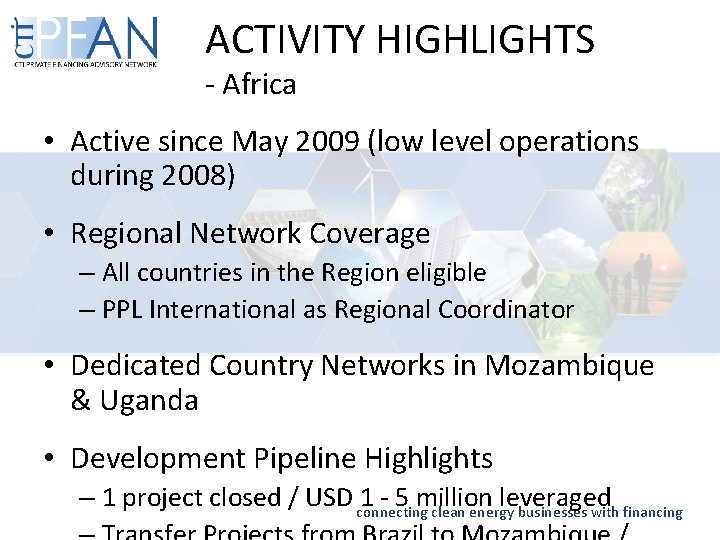 ACTIVITY HIGHLIGHTS - Africa • Active since May 2009 (low level operations during 2008)