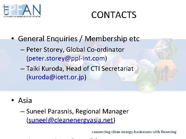 CONTACTS • General Enquiries / Membership etc – Peter Storey, Global Co-ordinator (peter. storey@ppl-int.