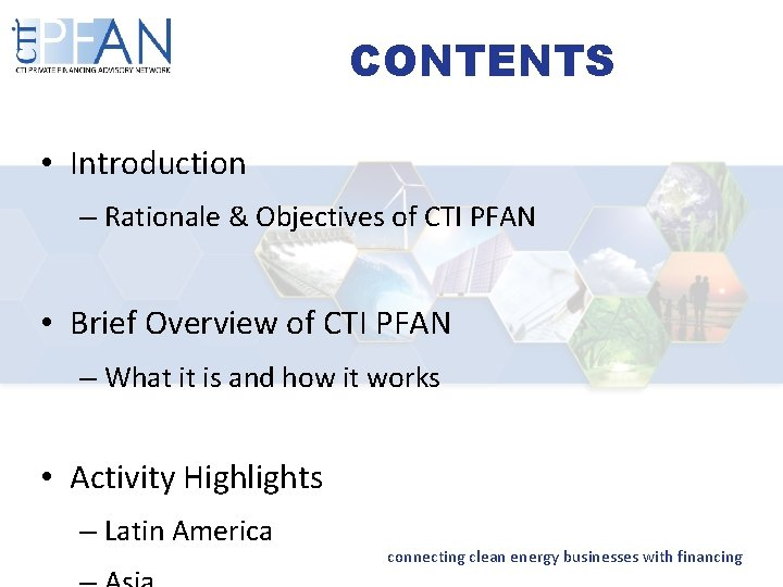 CONTENTS • Introduction – Rationale & Objectives of CTI PFAN • Brief Overview of