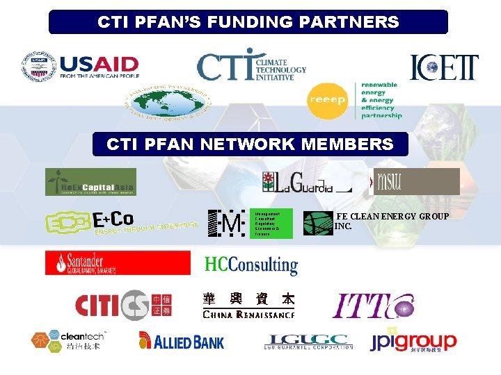 CTI PFAN'S FUNDING PARTNERS CTI PFAN NETWORK MEMBERS Management Consultant Regulatory Economics & Finance