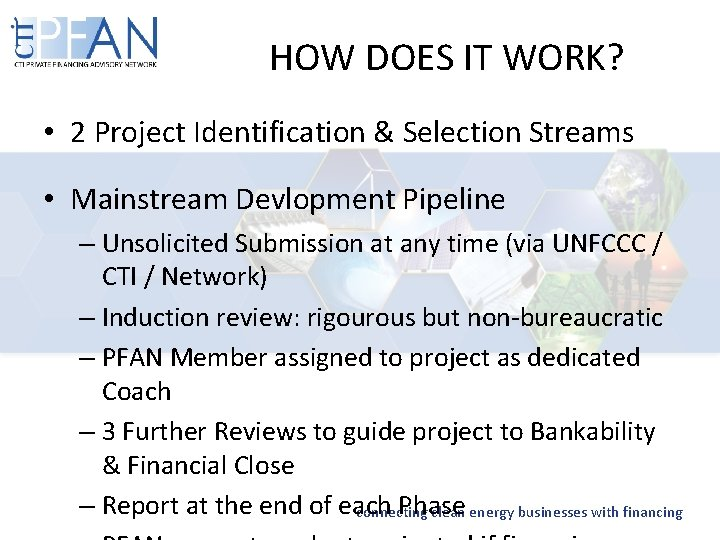 HOW DOES IT WORK? • 2 Project Identification & Selection Streams • Mainstream Devlopment