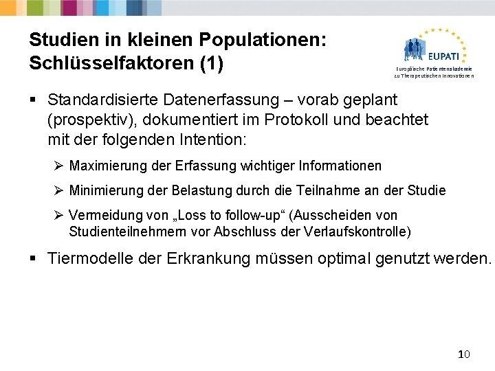 Studien in kleinen Populationen: Schlüsselfaktoren (1) Europäische Patientenakademie zu Therapeutischen Innovationen § Standardisierte Datenerfassung