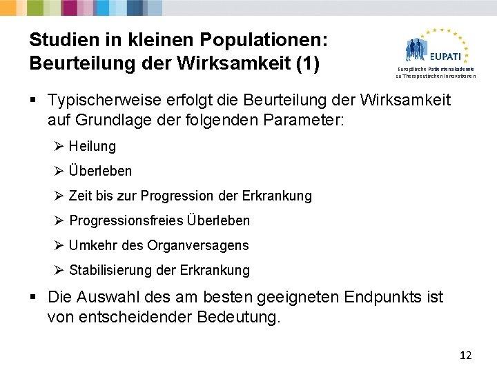Studien in kleinen Populationen: Beurteilung der Wirksamkeit (1) Europäische Patientenakademie zu Therapeutischen Innovationen §