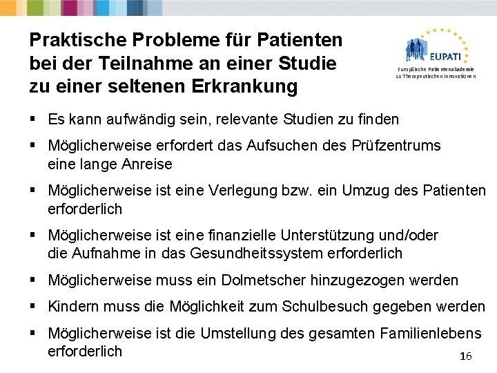 Praktische Probleme für Patienten bei der Teilnahme an einer Studie zu einer seltenen Erkrankung