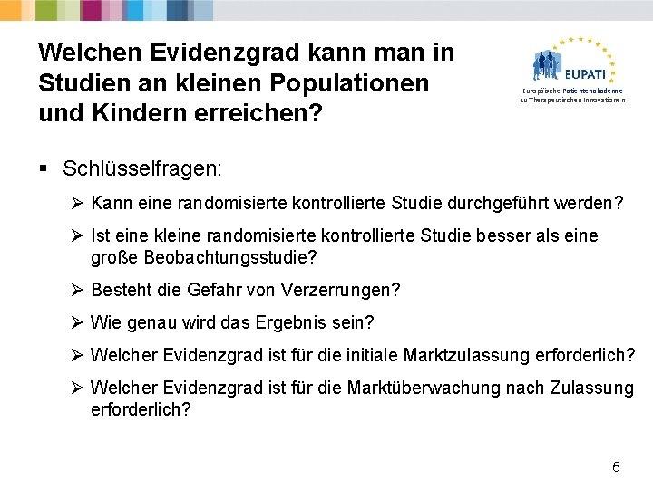 Welchen Evidenzgrad kann man in Studien an kleinen Populationen und Kindern erreichen? Europäische Patientenakademie