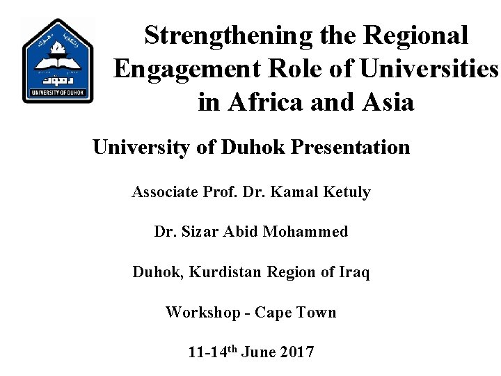Strengthening the Regional Engagement Role of Universities in Africa and Asia University of Duhok