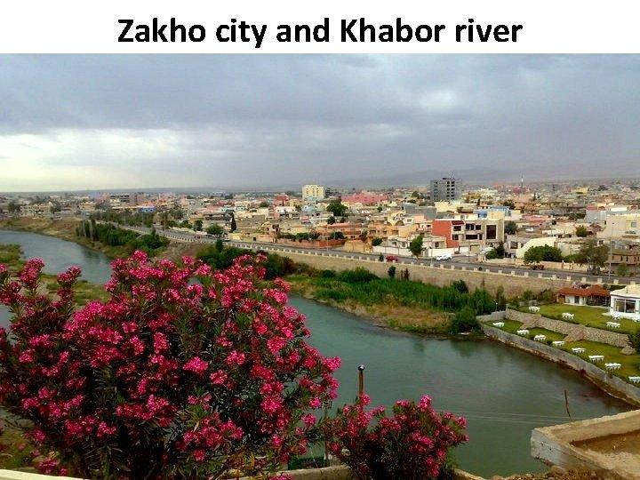 Zakho city and Khabor river