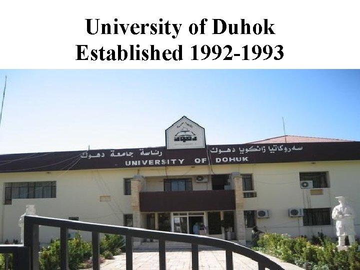 University of Duhok Established 1992 -1993