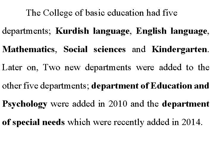 The College of basic education had five departments; Kurdish language, English language, Mathematics,