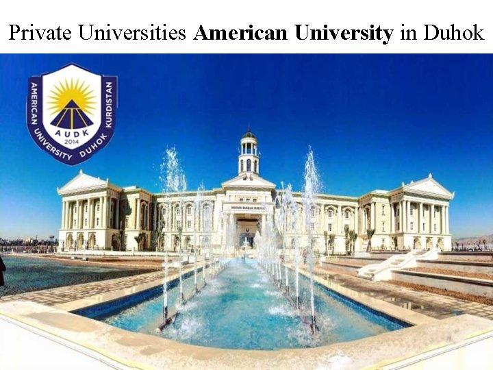 Private Universities American University in Duhok