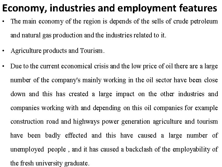 Economy, industries and employment features • The main economy of the region is depends