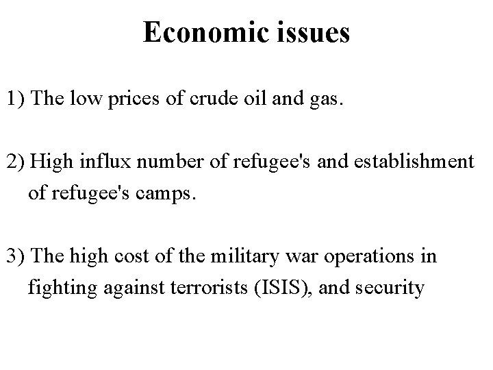 Economic issues 1) The low prices of crude oil and gas. 2) High influx