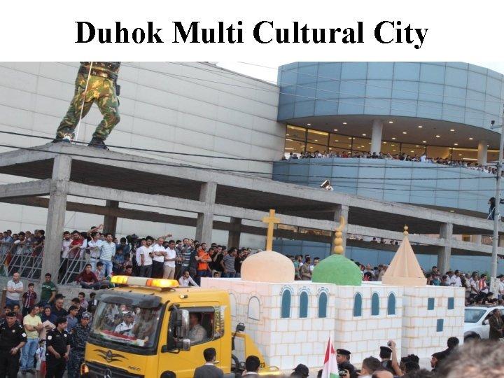 Duhok Multi Cultural City