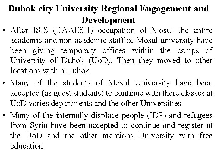 Duhok city University Regional Engagement and Development • After ISIS (DAAESH) occupation of Mosul