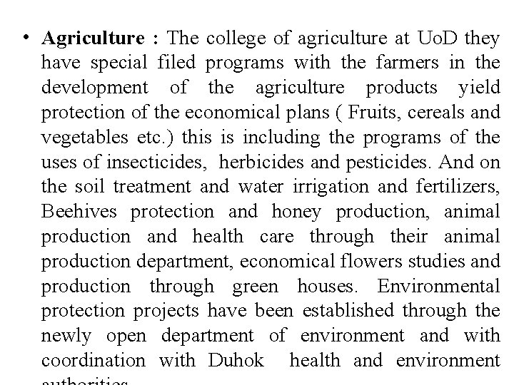 • Agriculture : The college of agriculture at Uo. D they have special