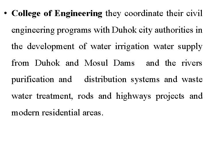 • College of Engineering they coordinate their civil engineering programs with Duhok city