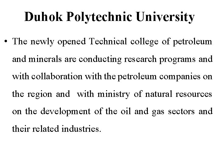 Duhok Polytechnic University • The newly opened Technical college of petroleum and minerals are