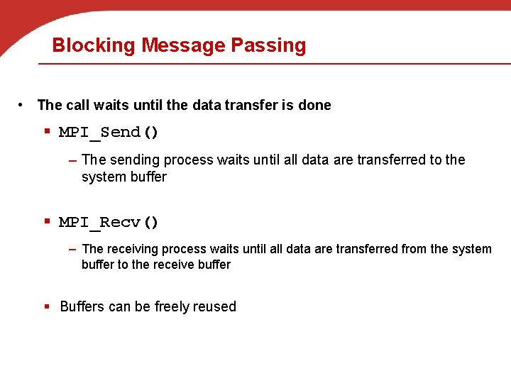 Blocking Message Passing • The call waits until the data transfer is done §