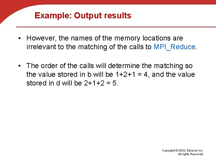 Example: Output results • However, the names of the memory locations are irrelevant to