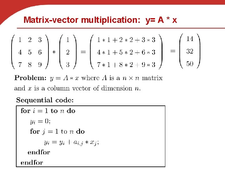 Matrix-vector multiplication: y= A * x