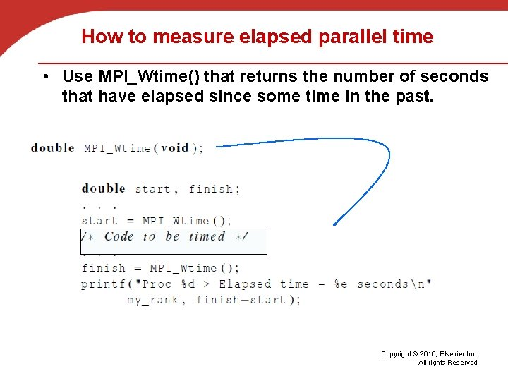 How to measure elapsed parallel time • Use MPI_Wtime() that returns the number of