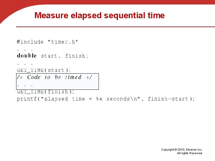 Measure elapsed sequential time Copyright © 2010, Elsevier Inc. All rights Reserved
