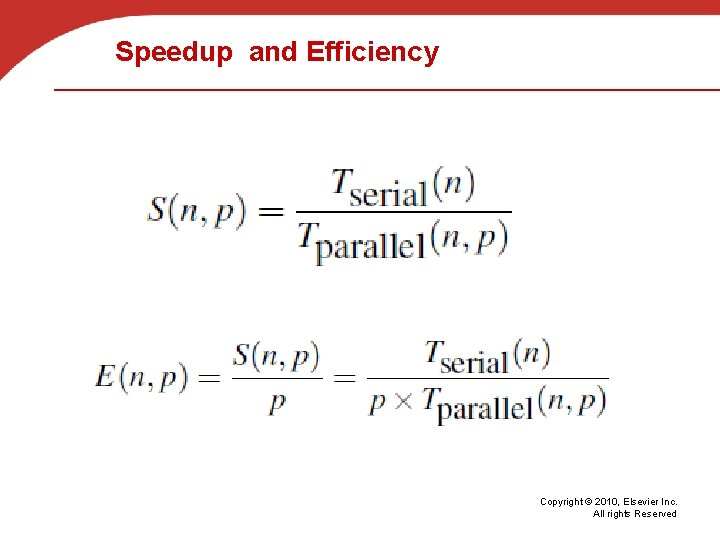 Speedup and Efficiency Copyright © 2010, Elsevier Inc. All rights Reserved