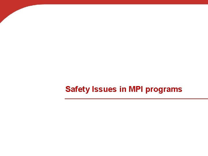 Safety Issues in MPI programs