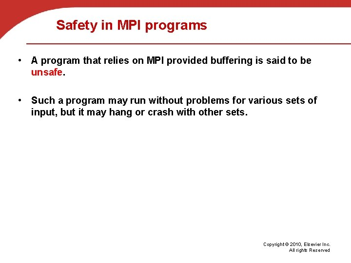 Safety in MPI programs • A program that relies on MPI provided buffering is
