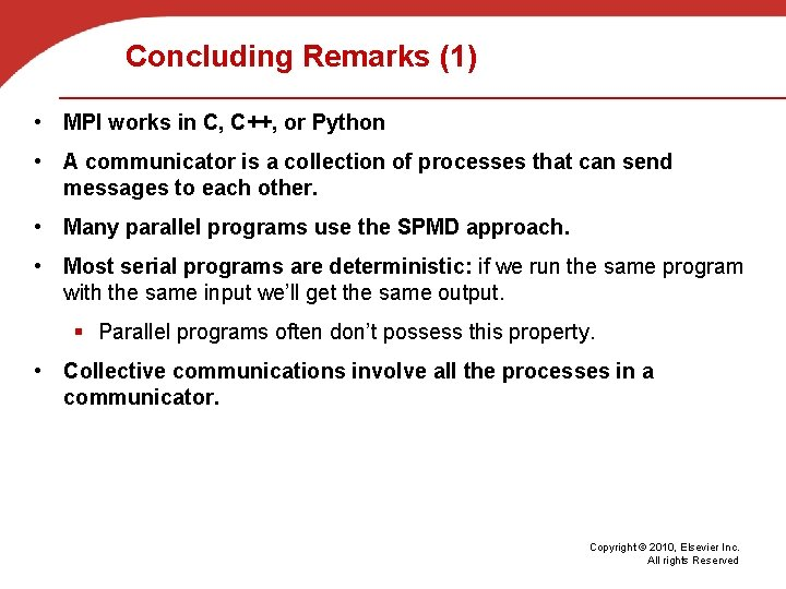 Concluding Remarks (1) • MPI works in C, C++, or Python • A communicator