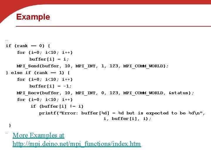 Example … if (rank == 0) { for (i=0; i<10; i++) buffer[i] = i;