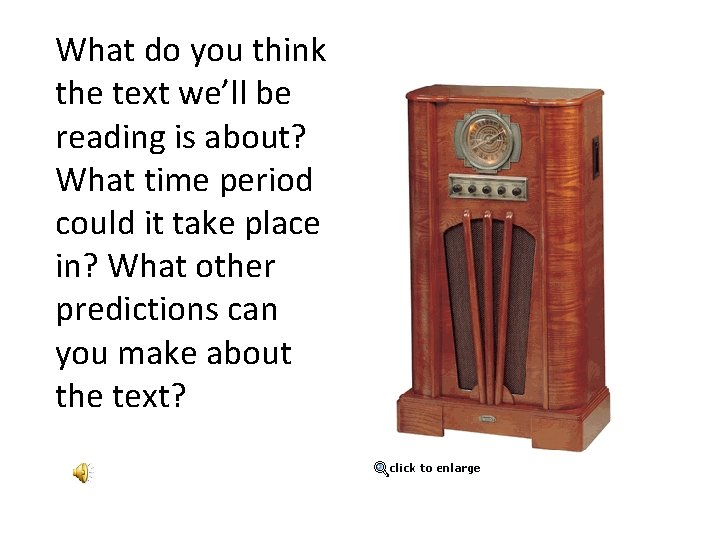 What do you think the text we'll be reading is about? What time period