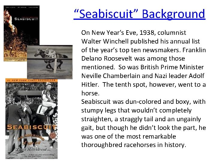 """""""Seabiscuit"""" Background On New Year's Eve, 1938, columnist Walter Winchell published his annual list"""