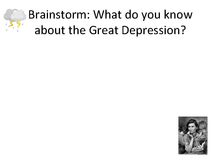Brainstorm: What do you know about the Great Depression?