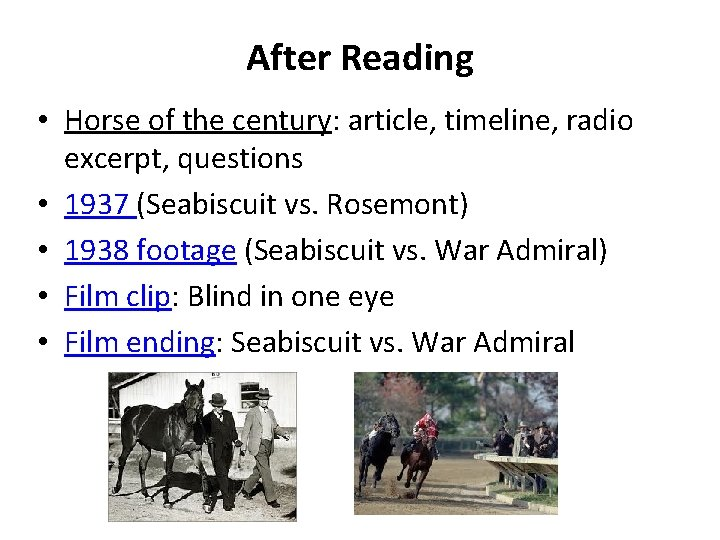 After Reading • Horse of the century: article, timeline, radio excerpt, questions • 1937