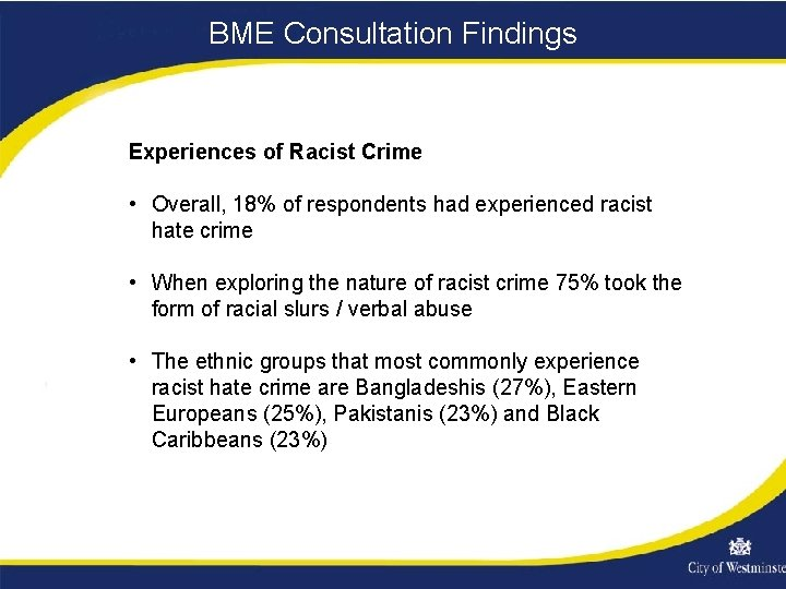 BME Consultation Findings Experiences of Racist Crime • Overall, 18% of respondents had experienced