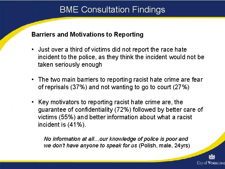 BME Consultation Findings Barriers and Motivations to Reporting • Just over a third of
