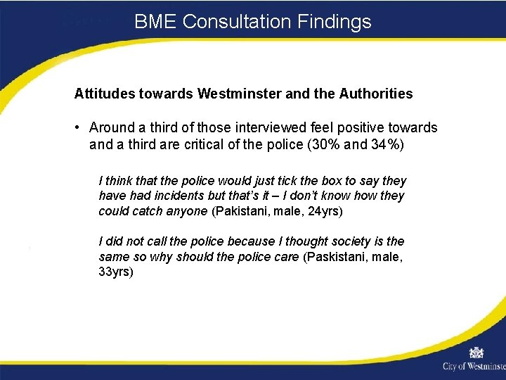 BME Consultation Findings Attitudes towards Westminster and the Authorities • Around a third of